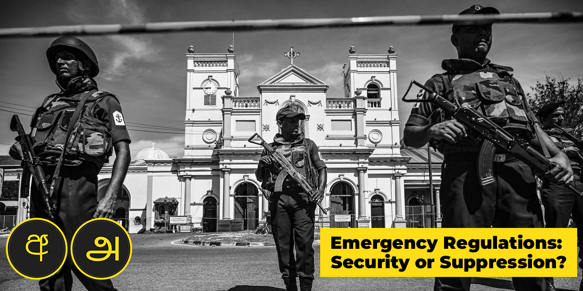 Emergency Regulations: Security or Suppression?